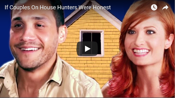 "If The Couples on HGTV's ""House Hunters"" Were Honest"